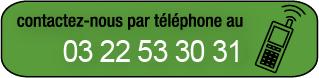 contactez nous par téléphone au 03 22 53 30 31
